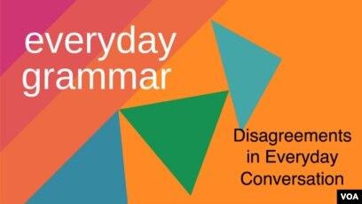 Disagreements In Everyday Conversation