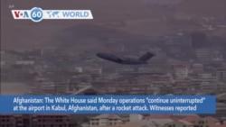 VOA60 Addunyaa - US Evacuation Effort 'Uninterrupted' by Kabul Airport Rocket Attack