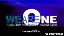 Chiến dịch 'We are One 2015' (Chúng ta là một) vừa được phát động rộng rãi trên các trang mạng xã hội là cuộc vận động kéo dài suốt năm nay với nhiều sinh hoạt tại Việt Nam và ở nước ngoài nhằm đánh động sự quan tâm của quốc tế về tình hình nhân quyền tại Việt Nam.