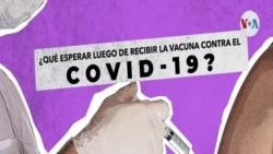¿Qué esperar luego de recibir la vacuna contra el COVID-19?