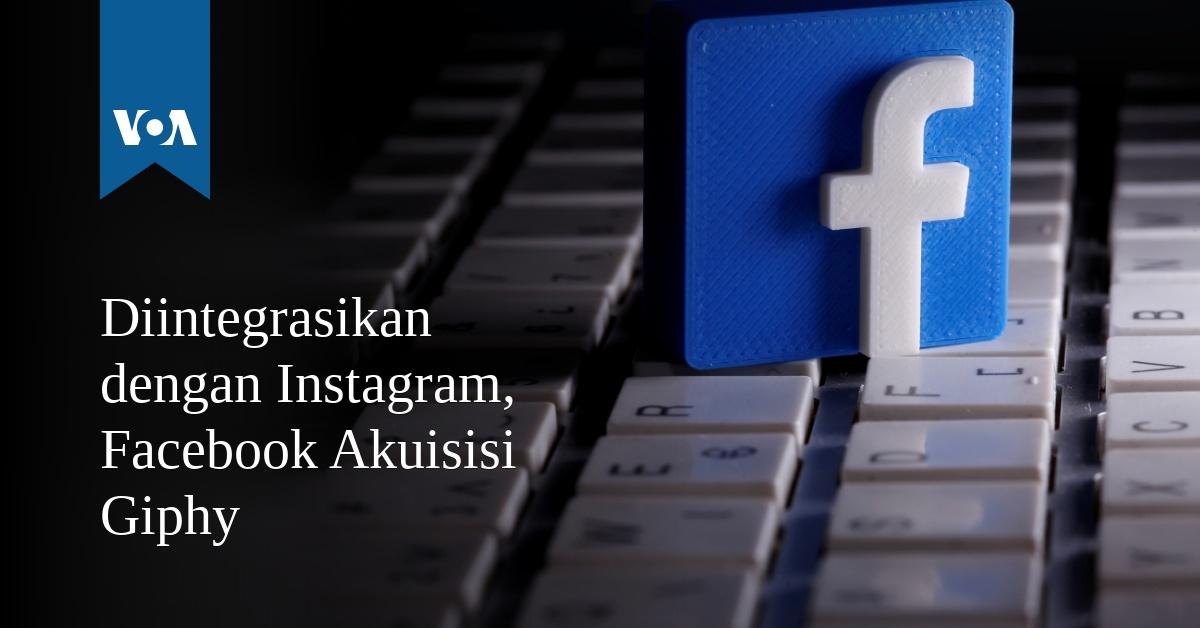 Diintegrasikan dengan Instagram, Facebook Akuisisi