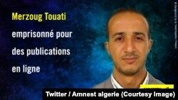 """Le tribunal criminel de Béjaïa (260 km à l'est d'Alger) a déclaré Merzoug Touati, 30 ans, coupable d'avoir entretenu """"avec les agents d'une puissance étrangère, 24 mai 2018. (Twitter/Amnest algerie)"""