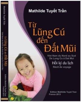 Cuốn hồi ký du lịch Từ Lũng Cũ đến Đất Mũi của bà mới được phát hành cuối tháng 1/2013