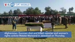 VOA60 Addunyaa - Afghanistan: Gunmen shot and killed reporter and women's rights activist Malalai Maiwand in Jalalabad