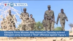 VOA60 Afrikaa - Ethiopia: Residents Flee Tigray Capital Fearing Military Assault