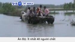 Lũ quét ở Ấn Độ làm 40 người thiệt mạng (VOA60)