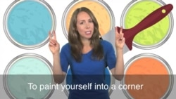 English in a Minute: Paint Oneself Into a Corner