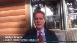 Metyu Brayza: Enerji, təhlükəsizlik və demokratik islahatlar kimi maraqlar dairəsi Bayden administrasiyası üçün də əsas olaraq qalacaq