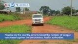 VOA60 Africa- Nigerian health authorities take COVID-19 vaccine doses to isolated rural communities