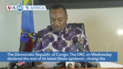 VOA60 Afrikaa - DR Congo declares the end of its latest Ebola epidemic