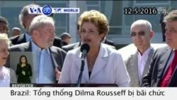Brazil bãi chức Tổng thống Rousseff (VOA60)