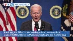 VOA60 Ameerikaa -President Joe Biden on Wednesday ordered new sanctions against the military regime in Myanmar