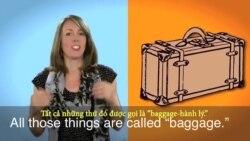 Thành ngữ tiếng Anh thông dụng: Baggage (VOA)