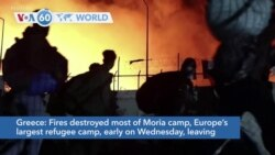 VOA60 Addunyaa - Fires destroyed most of Moria refugee camp in Greece leaving 12,500 people homeless