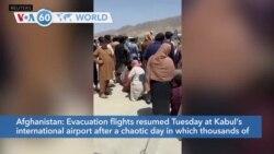 VOA60 World- Evacuation flights restarted Tuesday morning at Kabul airport
