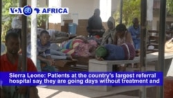 VOA60 Africa- Sierra Leone: Patients at the country's largest referral hospital say they are going days without treatment amid doctor strike