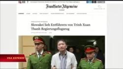 Truyền hình VOA 11/8/18: Slovakia trừng phạt ngoại giao VN vì vụ Trịnh Xuân Thanh