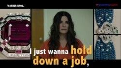Học tiếng Anh qua phim ảnh: Hold down a job - Phim Ocean's 8 (VOA)