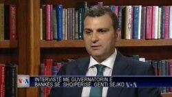 Intervistë me Guvernatorin e Bankës së Shqipërisë, Genti Sejko