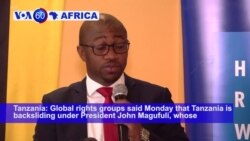 VOA60 Africa - Global rights groups say that Tanzania is backsliding under President John Magufuli