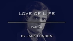 Love of Life by Jack London, Part Two