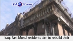 VOA60 World PM - Iraq: East Mosul residents aim to rebuild their lives, businesses, and their shattered city.