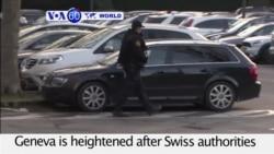 VOA60 World PM - Level of alert raised in Geneva