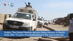 VOA60 Africa- The United Nations-African Union mission in Darfur ends after 13 years