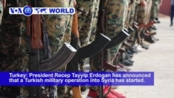 VOA60 World - Turkey: President Recep Tayyip Erdogan has announced that a Turkish military operation into Syria has started