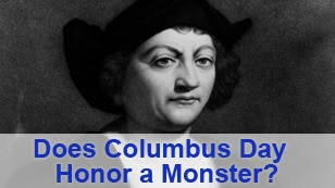 All About America: Does Columbus Day Honor a Monster?
