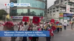 VOA60 World - Myanmar: Protests against a military takeover continued in Yangon Thursday