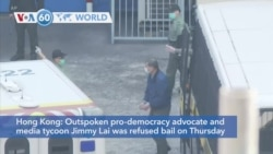 VOA60 World - Hong Kong Publishing Tycoon, Pro-Democracy Activist Jimmy Lai Arrested Again