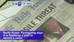 VOA60 World PM - North Korea Finalizing Test Missile Launches Aimed Toward Guam