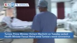 VOA60 Afrikaa - Tunisia sacks health minister over coronavirus surge