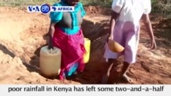 VOA60 Africa - Poor rainfall in Kenya has left some two-and-a-half million people without adequate food