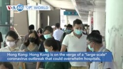 "VOA60 World - Hong Kong is on the verge of a ""large-scale"" coronavirus outbreak"