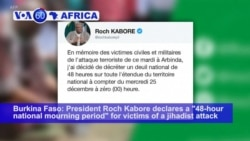 "VOA60 Africa- Burkina Faso President Roch Kabore declares a ""48-hour national mourning period"" for victims of a jihadist attack Tuesday"