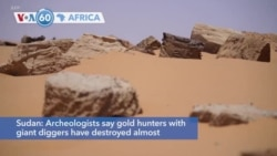 VOA60 Afrikaa - Gold hunters have destroyed the ancient site of Jabal Maragha in Sudan