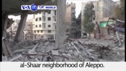 VOA60 World PM - Syria: Government forces advance into the rebel-held eastern al-Shaar neighborhood of Aleppo