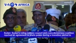 VOA60 Africa- Sudan's military council and a pro-democracy coalition reached agreement to share power during transition to civilian rule