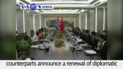 VOA60 Africa - Gambia and China renew diplomatic ties