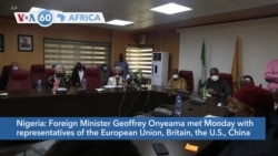 VOA60 Afrikaa - Nigeria's Foreign Minister meets with foreign diplomats after Twitter ban