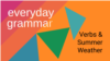 Verbs and Summer Weather