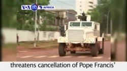 VOA60 Africa - Central African Republic: Violence escalates between Christians and Muslims