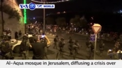 VOA60 World 7-25- Israel removes metal detectors from Al-Aqsa mosque in Jerusalem