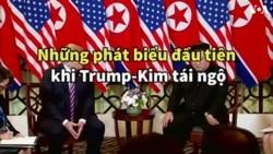 Những phát biểu đầu tiên khi Trump-Kim tái ngộ