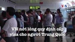 Việt Nam nới lỏng quy định cấp visa cho người Trung Quốc