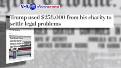 VOA60 Elections - WP:Donald Trump used funds from his charity to settle lawsuits involving his for-profit businesses