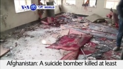 VOA60 World PM - Kabul Shi'ite Mosque Blast Kills at Least 27