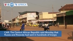 VOA60 Afrikaa - CAR says Russia and Rwanda sent in troops after an alleged coup bid